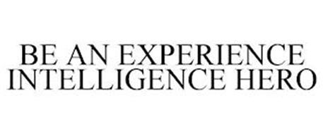 BE AN EXPERIENCE INTELLIGENCE HERO