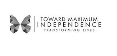 TOWARD MAXIMUM INDEPENDENCE TRANSFORMING LIVES