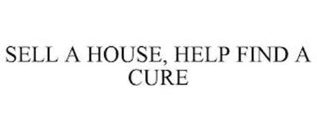 SELL A HOUSE, HELP FIND A CURE