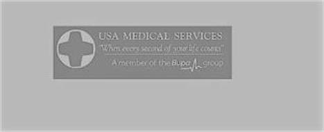 USA MEDICAL SERVICES WHEN EVERY SECOND OF YOUR LIFE COUNTS A MEMBER OF THE BUPA GROUP