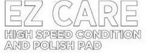 EZ CARE HIGH SPEED CONDITION AND POLISH PAD