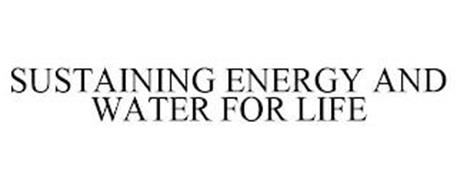 SUSTAINING ENERGY AND WATER FOR LIFE