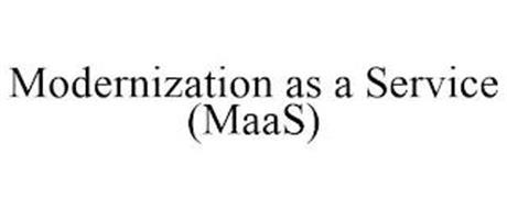 MODERNIZATION AS A SERVICE (MAAS)
