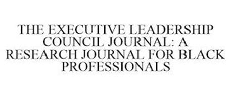 THE EXECUTIVE LEADERSHIP COUNCIL JOURNAL A RESEARCH JOURNAL FOR BLACK PROFESSIONALS