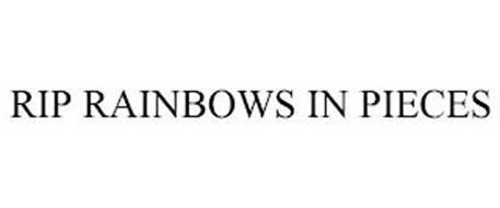 RIP RAINBOWS IN PIECES