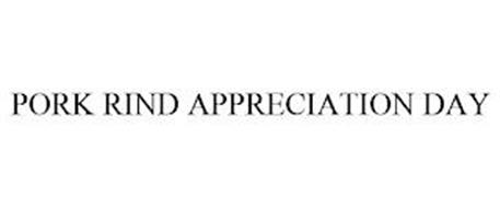 PORK RIND APPRECIATION DAY