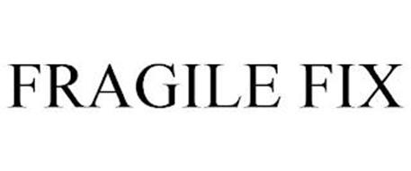 FRAGILE FIX