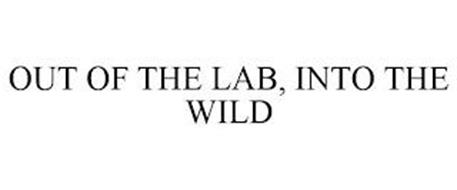 OUT OF THE LAB, INTO THE WILD