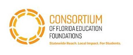 CONSORTIUM OF FLORIDA EDUCATION FOUNDATIONS STATEWIDE REACH. LOCAL IMPACT. FOR STUDENTS.