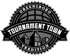 GREENSBORO TOURNAMENT TOWN TRADITION