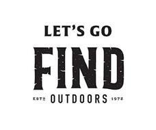 LET'S GO FIND OUTDOORS ESTD 1972