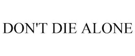 DON'T DIE ALONE