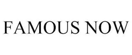 FAMOUS NOW