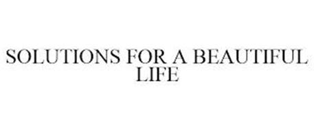 SOLUTIONS FOR A BEAUTIFUL LIFE