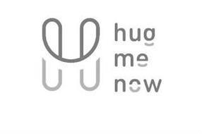 H HUG ME NOW