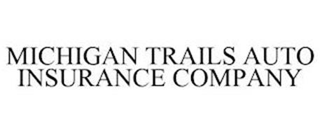 MICHIGAN TRAILS AUTO INSURANCE COMPANY