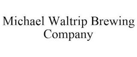 MICHAEL WALTRIP BREWING COMPANY