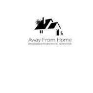 AWAY FROM HOME EMPOWERING FAMILIES FOR A BRIGHTER FUTURE ONE STEP AT A TIME!