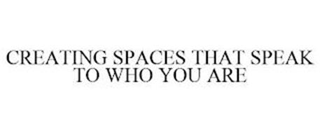 CREATING SPACES THAT SPEAK TO WHO YOU ARE