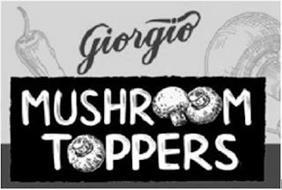 GIORGIO MUSHROOM TOPPERS
