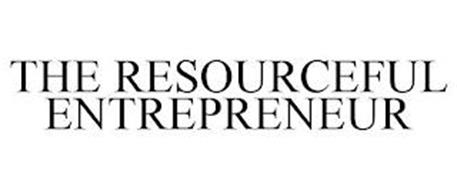 THE RESOURCEFUL ENTREPRENEUR