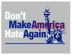 DON'T MAKE AMERICA HATE AGAIN