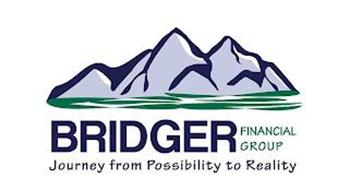 BRIDGER FINANCIAL GROUP JOURNEY FROM POSSIBILITY TO REALITY