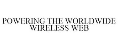POWERING THE WORLDWIDE WIRELESS WEB