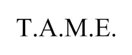 T.A.M.E.