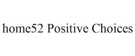 HOME52 POSITIVE CHOICES