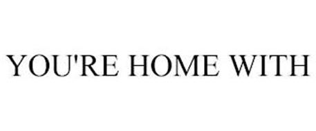 YOU'RE HOME WITH