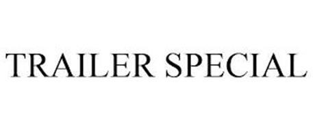 TRAILER SPECIAL