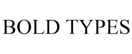 BOLD TYPES