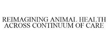 REIMAGINING ANIMAL HEALTH ACROSS CONTINUUM OF CARE