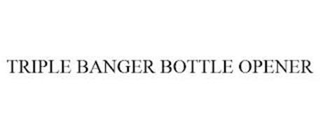 TRIPLE BANGER BOTTLE OPENER