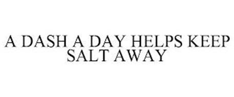 A DASH A DAY HELPS KEEP SALT AWAY
