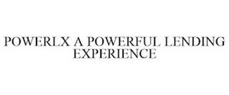 POWERLX A POWERFUL LENDING EXPERIENCE