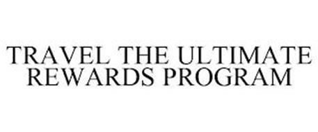 TRAVEL THE ULTIMATE REWARDS PROGRAM