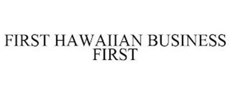 FIRST HAWAIIAN BUSINESS FIRST