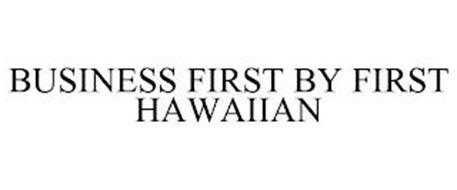 BUSINESS FIRST BY FIRST HAWAIIAN