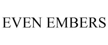EVEN EMBERS