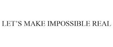 LET'S MAKE IMPOSSIBLE REAL