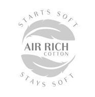 AIR RICH COTTON STARTS SOFT STAYS SOFT