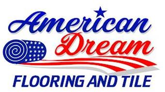 AMERICAN DREAM FLOORING AND TILE