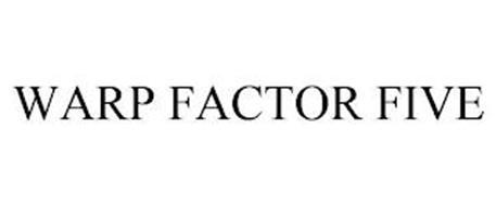 WARP FACTOR FIVE