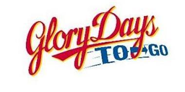 GLORY DAYS TO GO