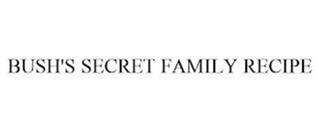 BUSH'S SECRET FAMILY RECIPE