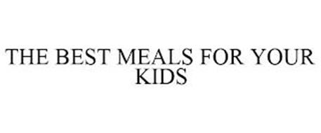 THE BEST MEALS FOR YOUR KIDS