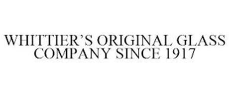 WHITTIER'S ORIGINAL GLASS COMPANY SINCE 1917
