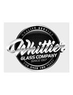 WHITTIER GLASS COMPANY SINCE 1917 QUALITY SERVICE FOR OVER 100 YEARS